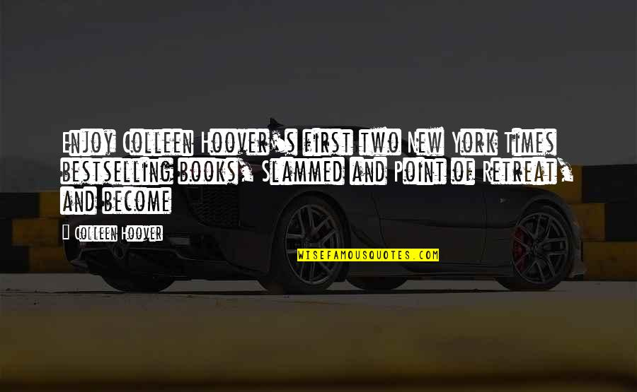 New York From Books Quotes By Colleen Hoover: Enjoy Colleen Hoover's first two New York Times