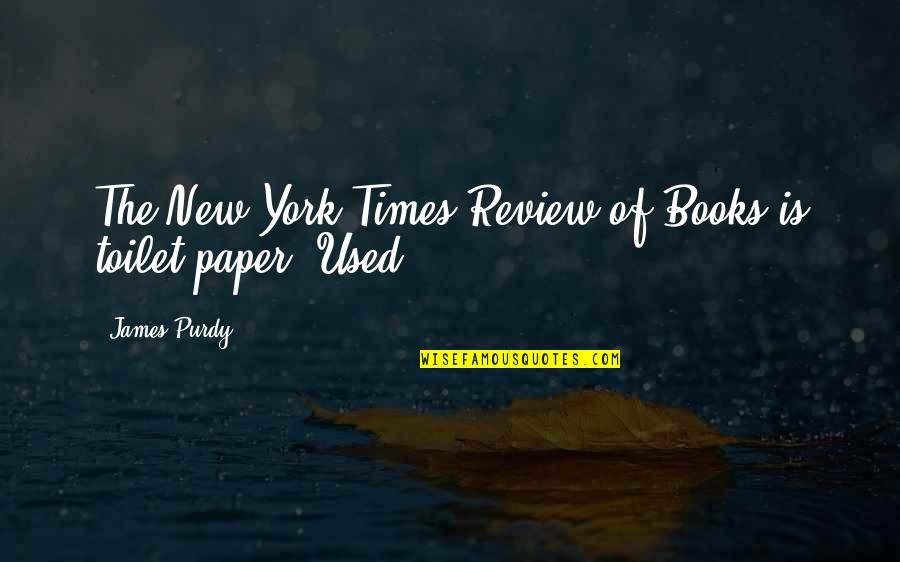 New York From Books Quotes By James Purdy: The New York Times Review of Books is