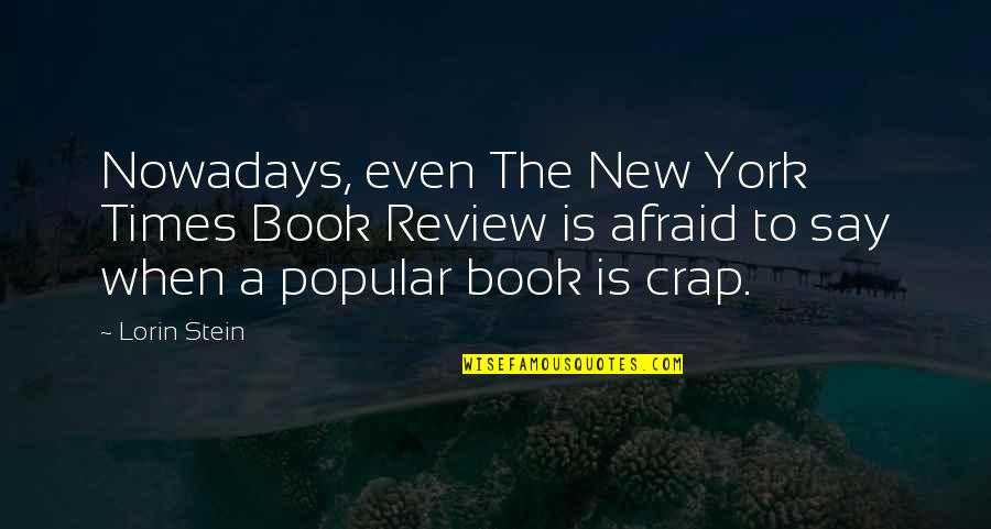 New York From Books Quotes By Lorin Stein: Nowadays, even The New York Times Book Review