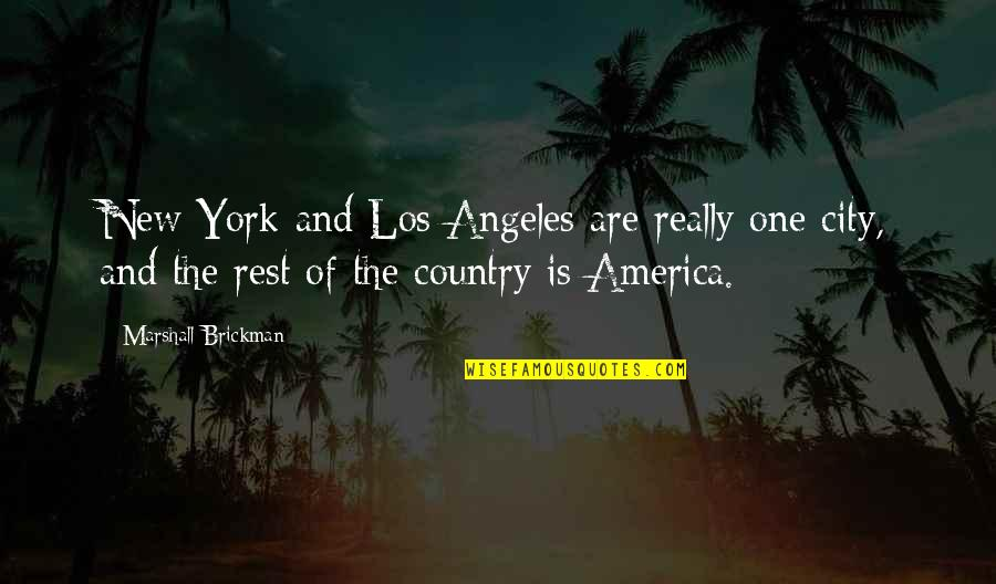 New York Los Angeles Quotes By Marshall Brickman: New York and Los Angeles are really one