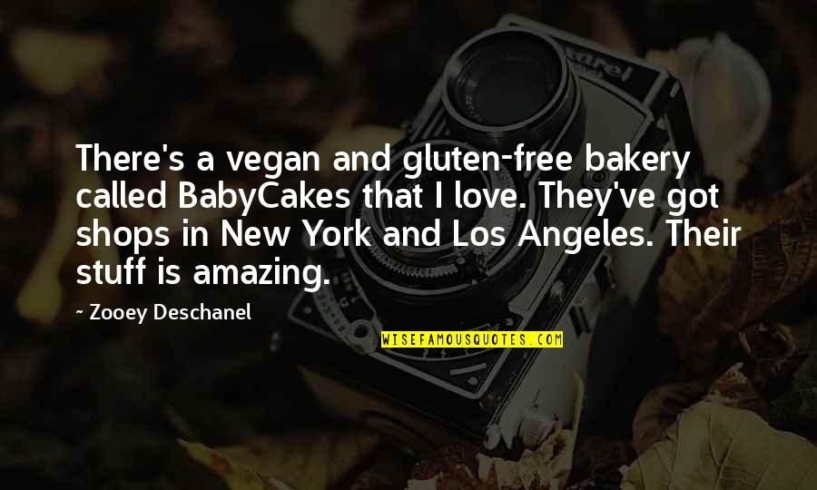 New York Los Angeles Quotes By Zooey Deschanel: There's a vegan and gluten-free bakery called BabyCakes
