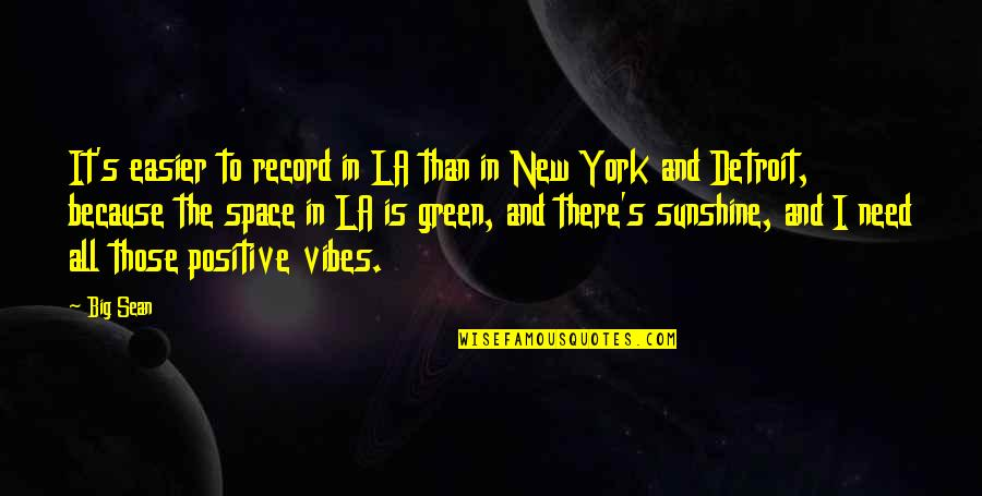 New York Vs La Quotes By Big Sean: It's easier to record in LA than in