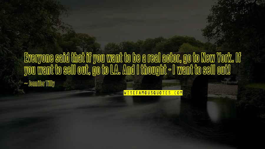 New York Vs La Quotes By Jennifer Tilly: Everyone said that if you want to be