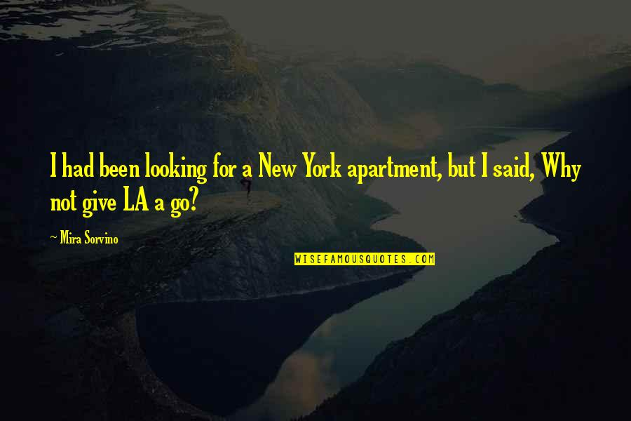 New York Vs La Quotes By Mira Sorvino: I had been looking for a New York