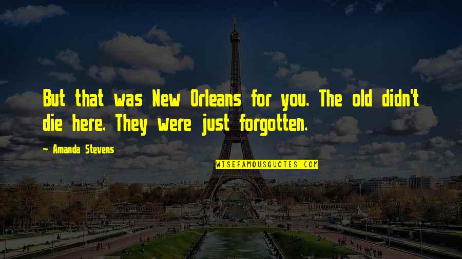 New You Quotes By Amanda Stevens: But that was New Orleans for you. The