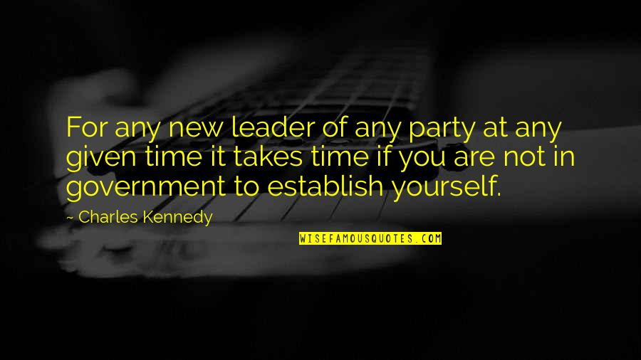 New You Quotes By Charles Kennedy: For any new leader of any party at