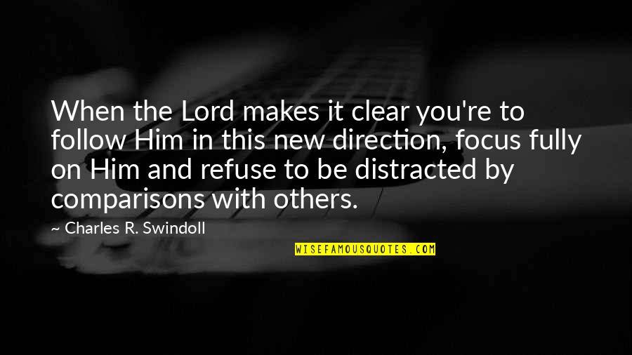 New You Quotes By Charles R. Swindoll: When the Lord makes it clear you're to