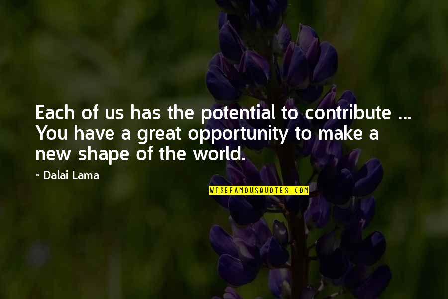 New You Quotes By Dalai Lama: Each of us has the potential to contribute