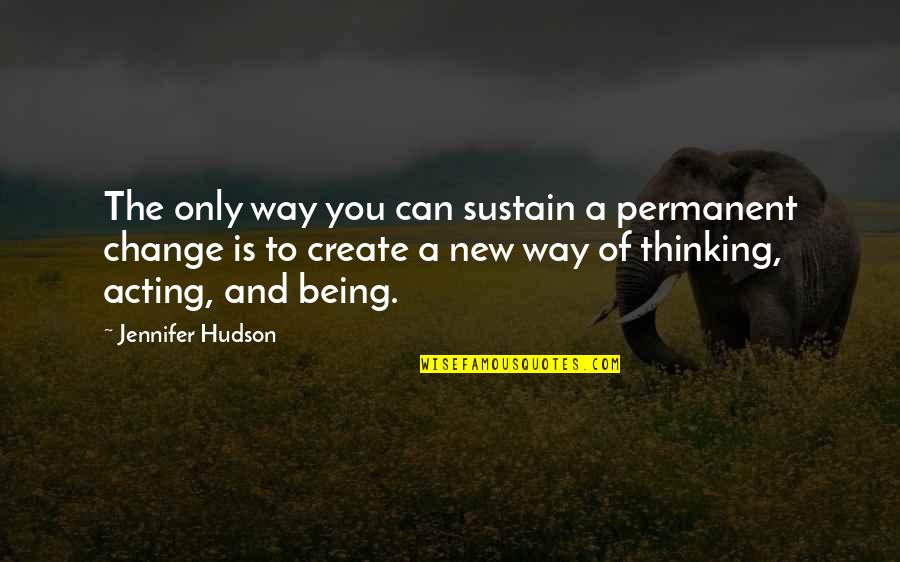 New You Quotes By Jennifer Hudson: The only way you can sustain a permanent