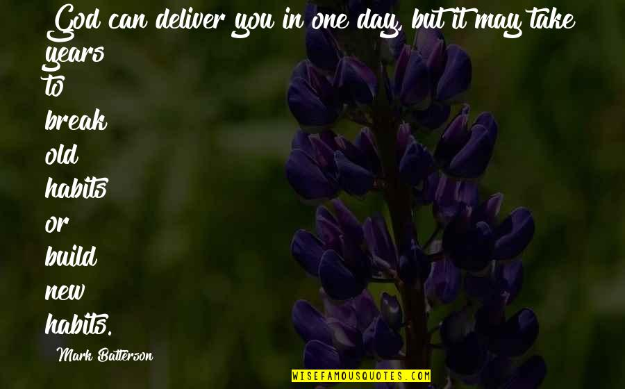 New You Quotes By Mark Batterson: God can deliver you in one day, but