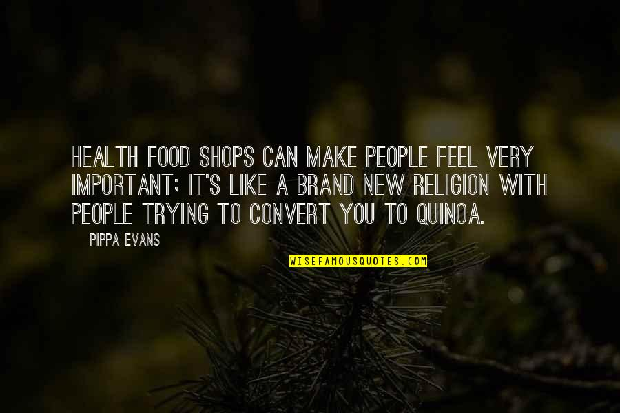 New You Quotes By Pippa Evans: Health food shops can make people feel very