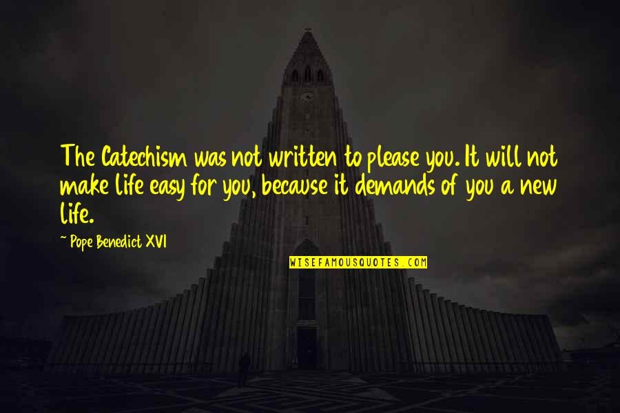 New You Quotes By Pope Benedict XVI: The Catechism was not written to please you.