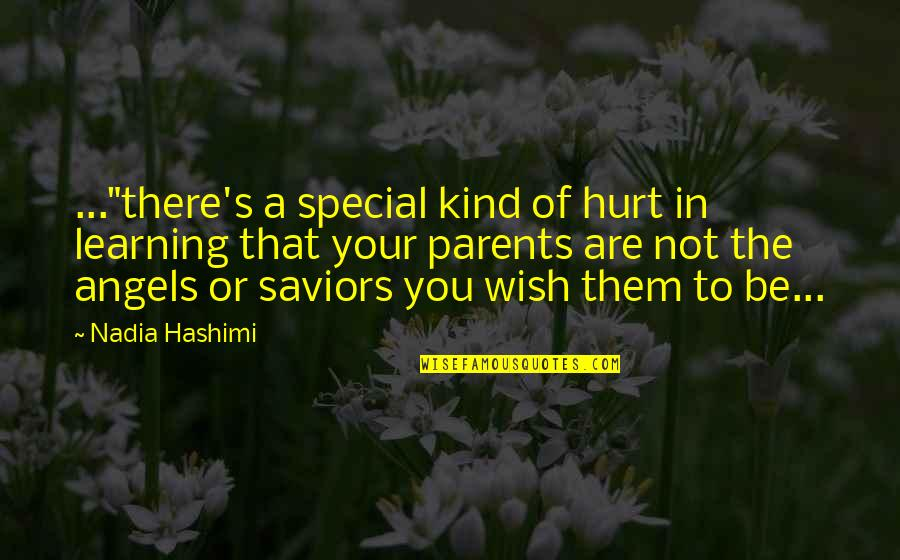 "Newborn Death Quotes By Nadia Hashimi: ...""there's a special kind of hurt in learning"