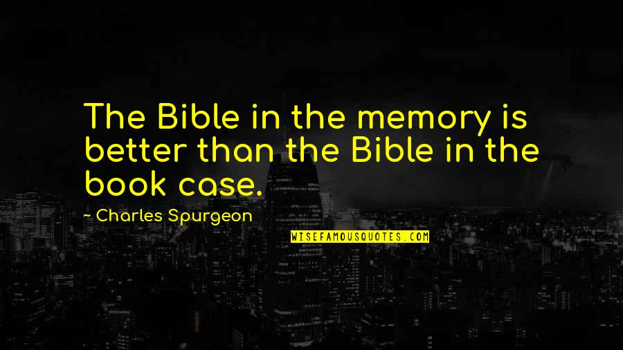 Newfie Girl Quotes By Charles Spurgeon: The Bible in the memory is better than