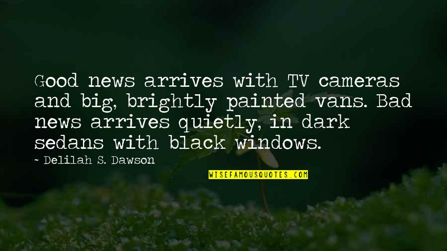 News On Tv Quotes By Delilah S. Dawson: Good news arrives with TV cameras and big,