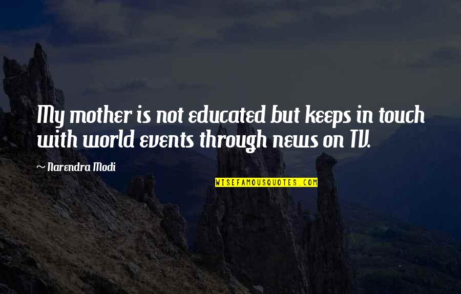News On Tv Quotes By Narendra Modi: My mother is not educated but keeps in