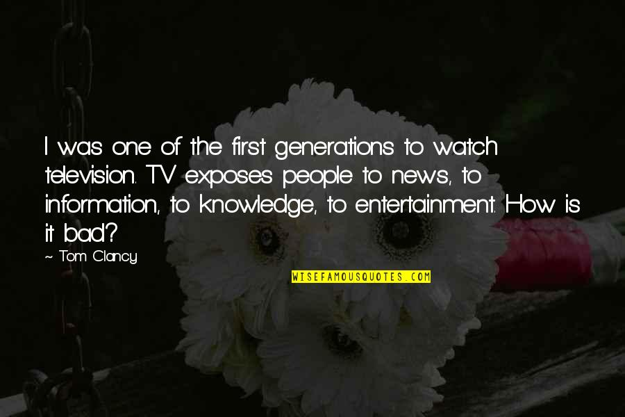 News On Tv Quotes By Tom Clancy: I was one of the first generations to