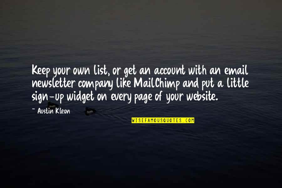 Newsletter Quotes By Austin Kleon: Keep your own list, or get an account