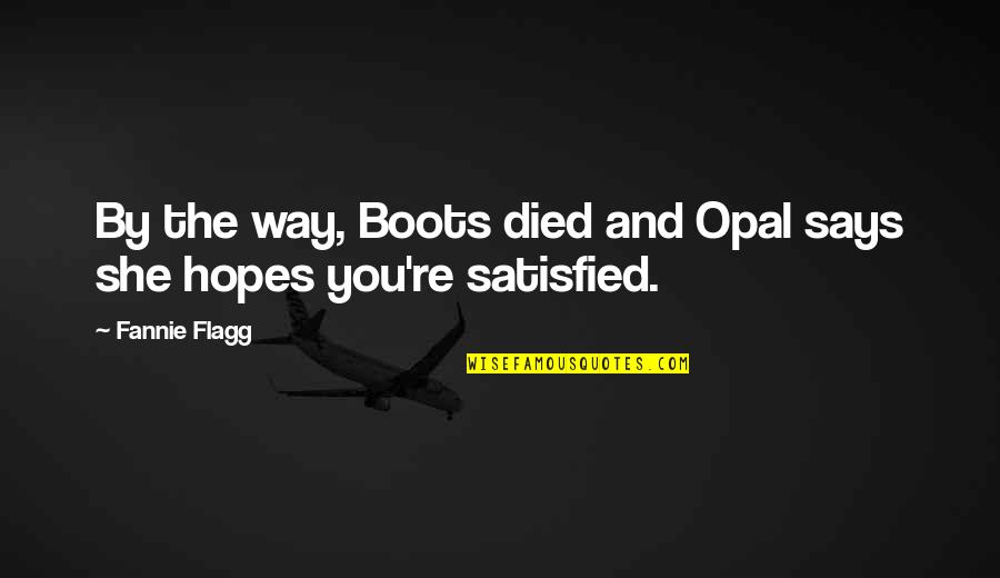 Newsletter Quotes By Fannie Flagg: By the way, Boots died and Opal says