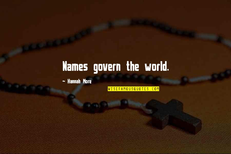 Newton Geiszler Quotes By Hannah More: Names govern the world.