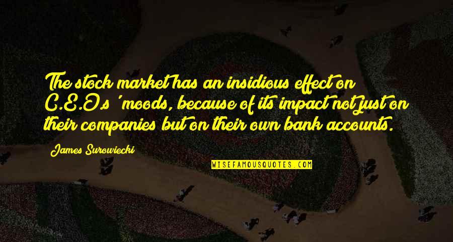 Newton Geiszler Quotes By James Surowiecki: The stock market has an insidious effect on