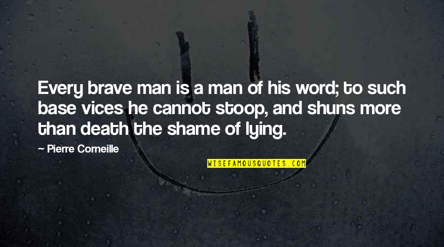 Newton Geiszler Quotes By Pierre Corneille: Every brave man is a man of his