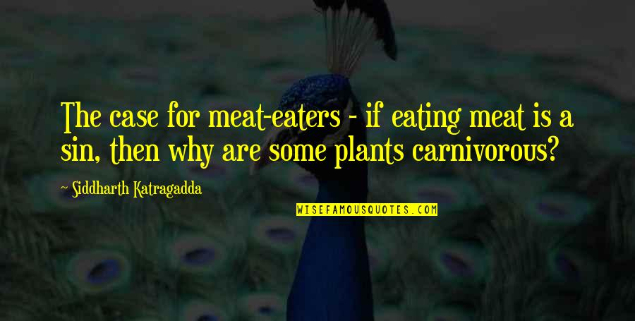 Newton Geiszler Quotes By Siddharth Katragadda: The case for meat-eaters - if eating meat