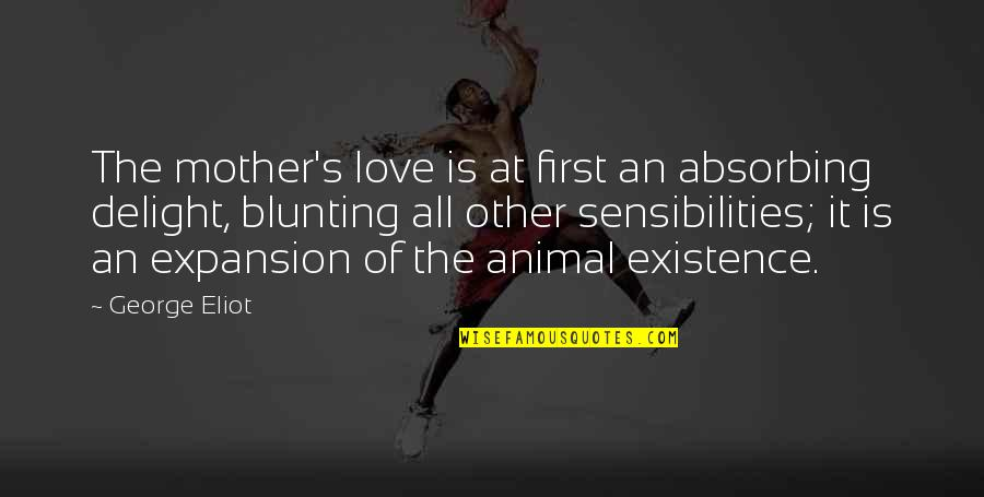 Nfinity Cheer Shoes Quotes By George Eliot: The mother's love is at first an absorbing