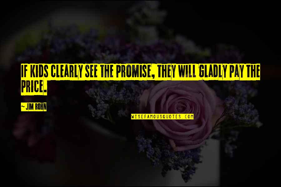 Nfinity Cheer Shoes Quotes By Jim Rohn: If kids clearly see the promise, they will