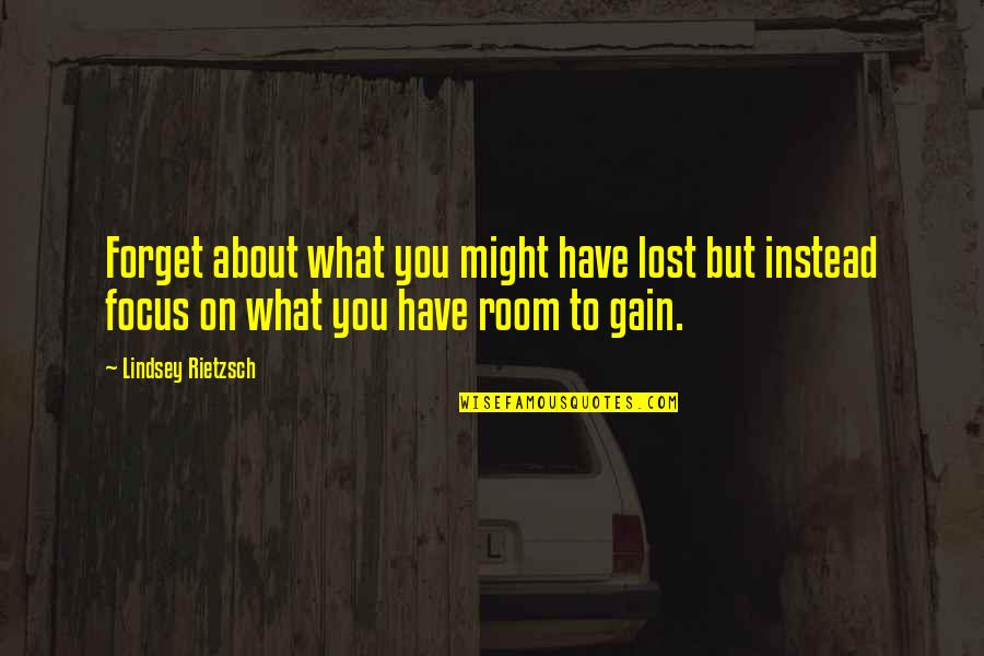 Nh 10 Movie Quotes By Lindsey Rietzsch: Forget about what you might have lost but
