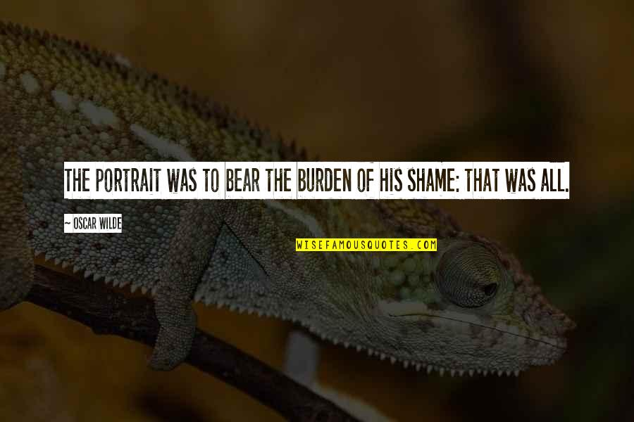 Nh 10 Movie Quotes By Oscar Wilde: The portrait was to bear the burden of