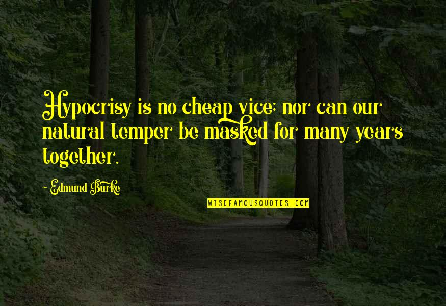 Niarobi Quotes By Edmund Burke: Hypocrisy is no cheap vice; nor can our