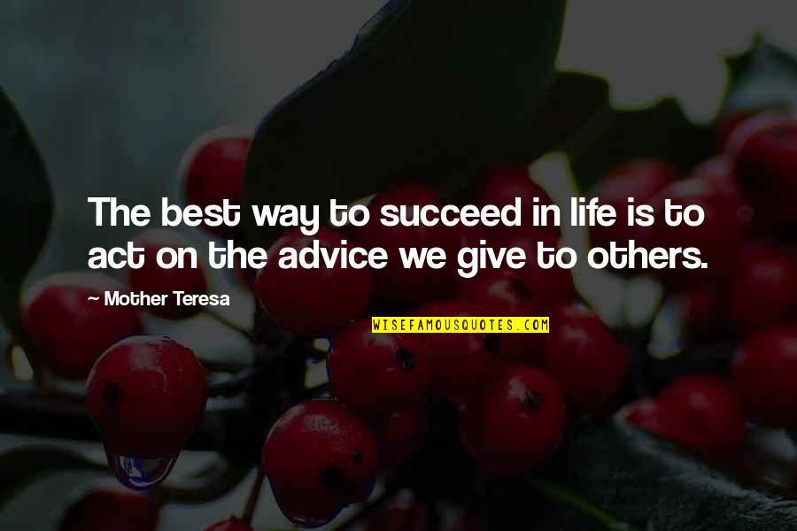 Nice Housewarming Quotes By Mother Teresa: The best way to succeed in life is