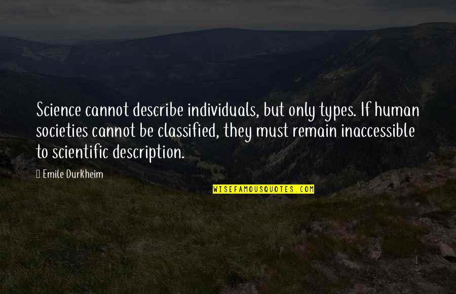 Nice Pics And Quotes By Emile Durkheim: Science cannot describe individuals, but only types. If