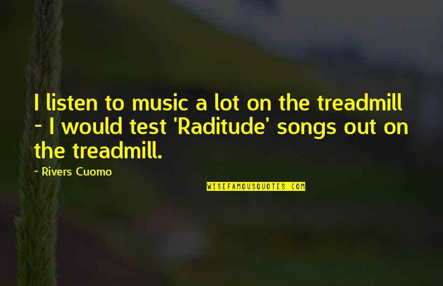 Nice Pics And Quotes By Rivers Cuomo: I listen to music a lot on the