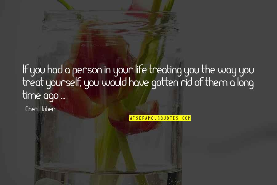 Nice Poems And Quotes By Cheri Huber: If you had a person in your life