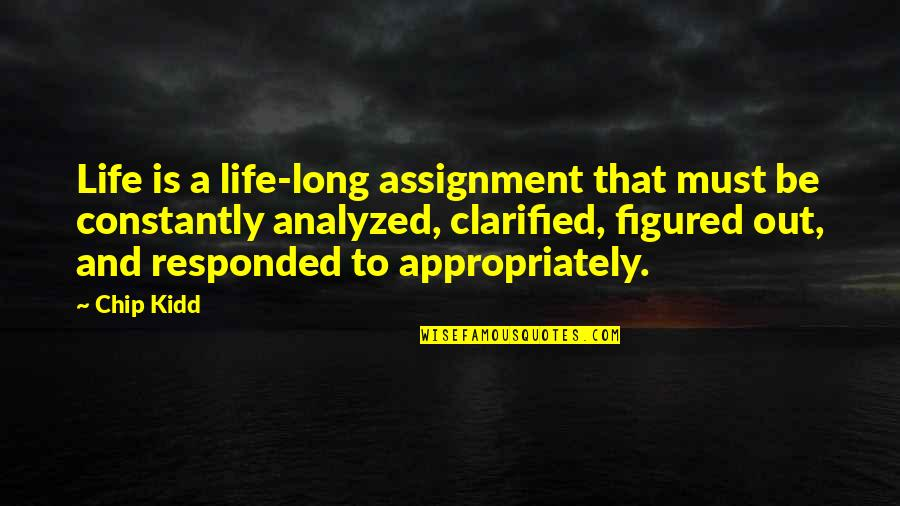 Nice Poems And Quotes By Chip Kidd: Life is a life-long assignment that must be