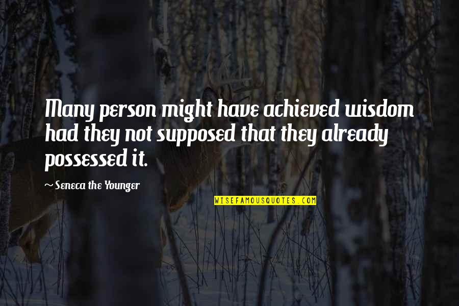 Nice Status N Quotes By Seneca The Younger: Many person might have achieved wisdom had they