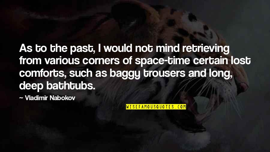 Nice Status N Quotes By Vladimir Nabokov: As to the past, I would not mind