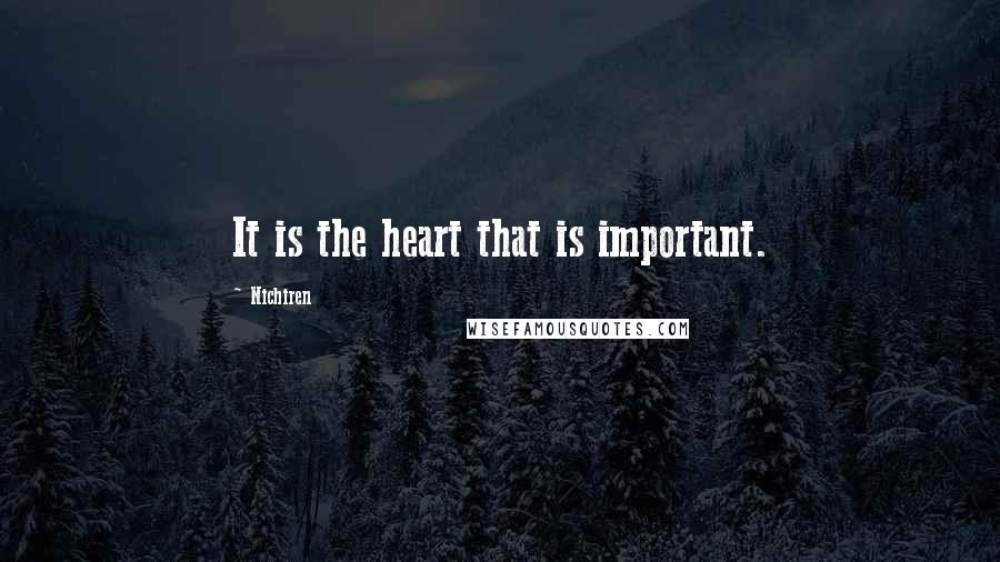 Nichiren quotes: It is the heart that is important.