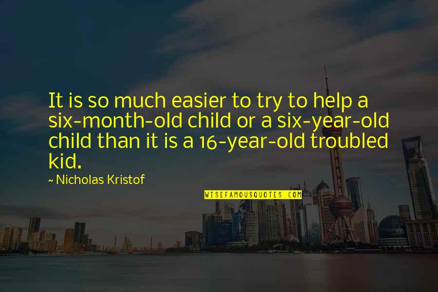 Nicholas O'flaherty Quotes By Nicholas Kristof: It is so much easier to try to