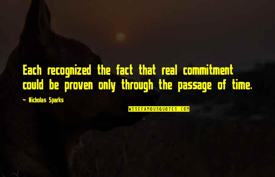 Nicholas O'flaherty Quotes By Nicholas Sparks: Each recognized the fact that real commitment could
