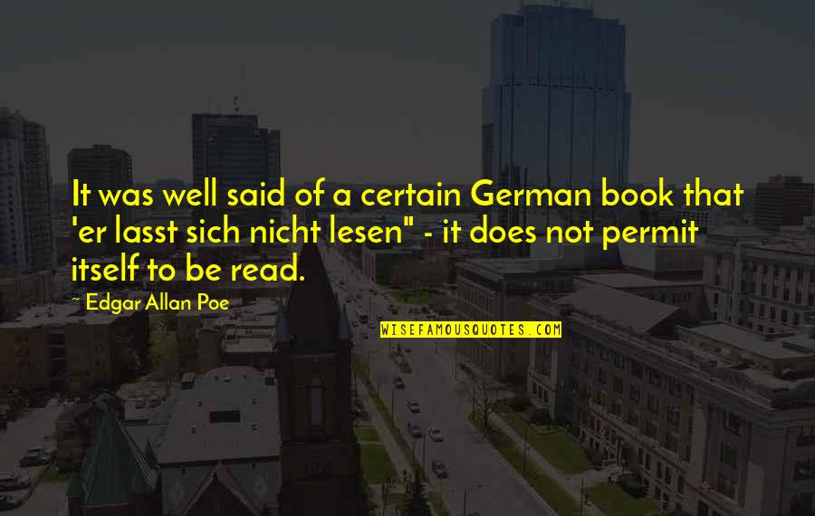 Nicht Quotes By Edgar Allan Poe: It was well said of a certain German