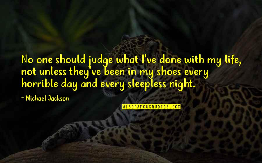 Nick Dunne Quotes By Michael Jackson: No one should judge what I've done with