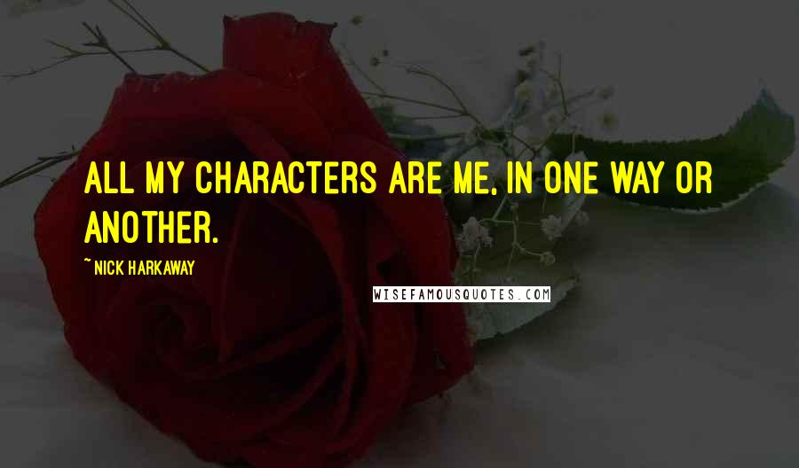 Nick Harkaway quotes: All my characters are me, in one way or another.