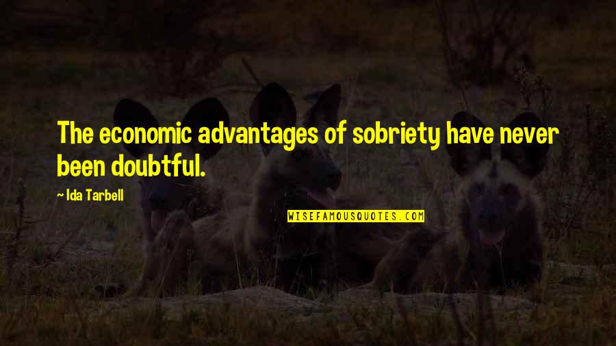 Nick Hornby Songbook Quotes By Ida Tarbell: The economic advantages of sobriety have never been