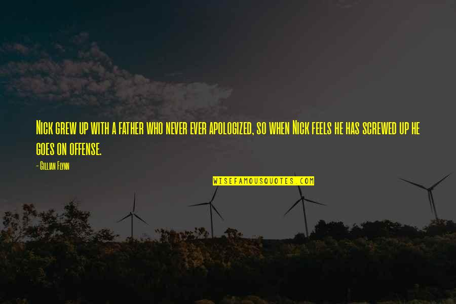 Nick Quotes By Gillian Flynn: Nick grew up with a father who never