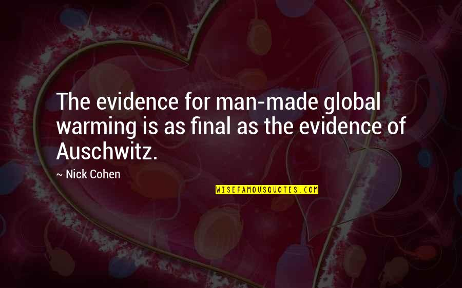 Nick Quotes By Nick Cohen: The evidence for man-made global warming is as