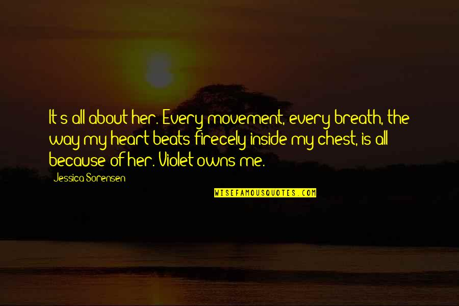 Nickleby Quotes By Jessica Sorensen: It's all about her. Every movement, every breath,
