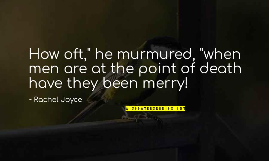 "Nickster Quotes By Rachel Joyce: How oft,"" he murmured, ""when men are at"